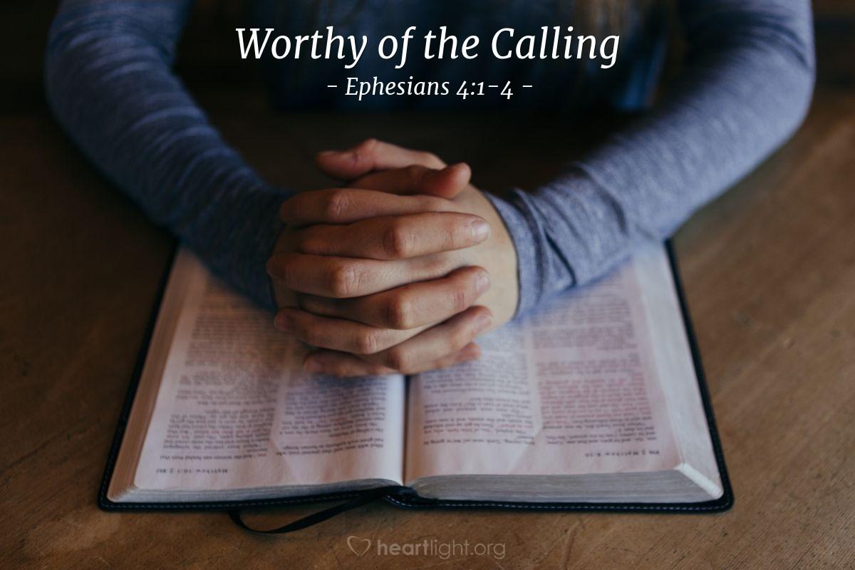 Worthy of the Calling — Ephesians 4:1-4