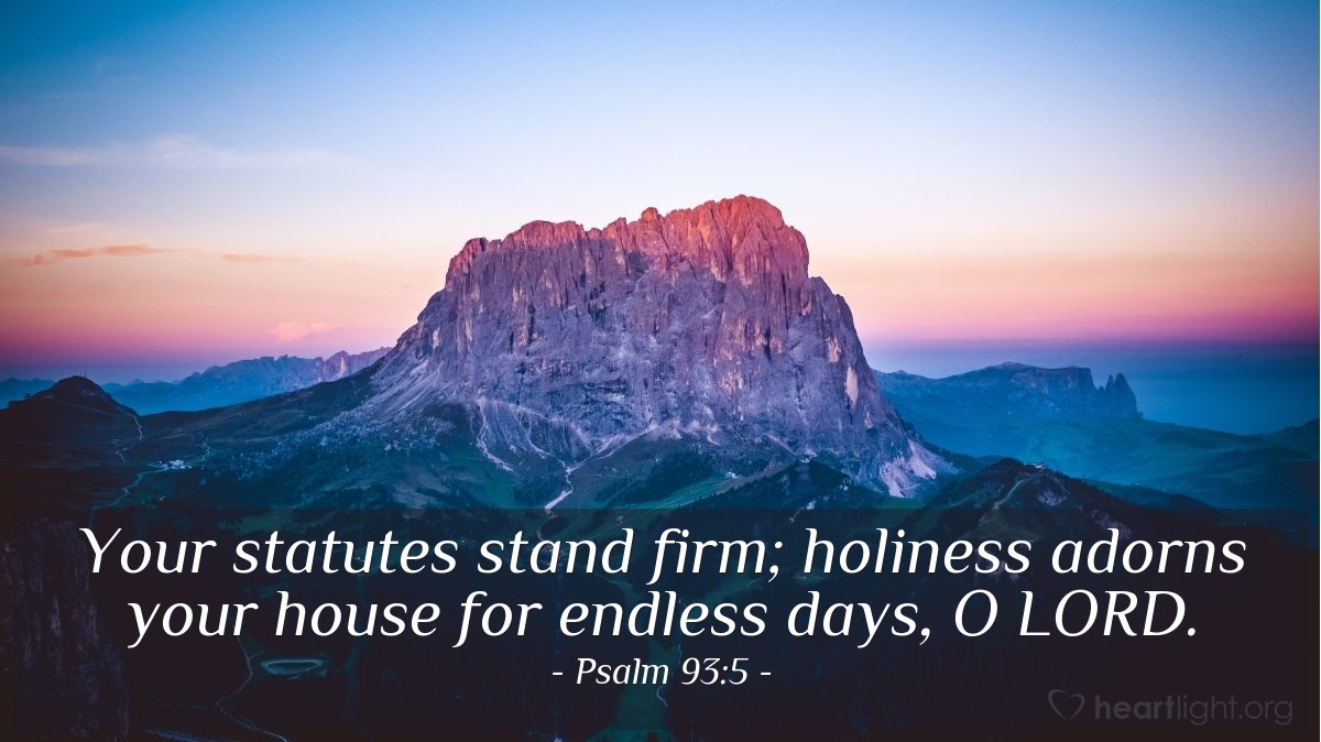 Illustration of Psalm 93:5 — Your statutes stand firm; holiness adorns your house for endless days, O LORD.