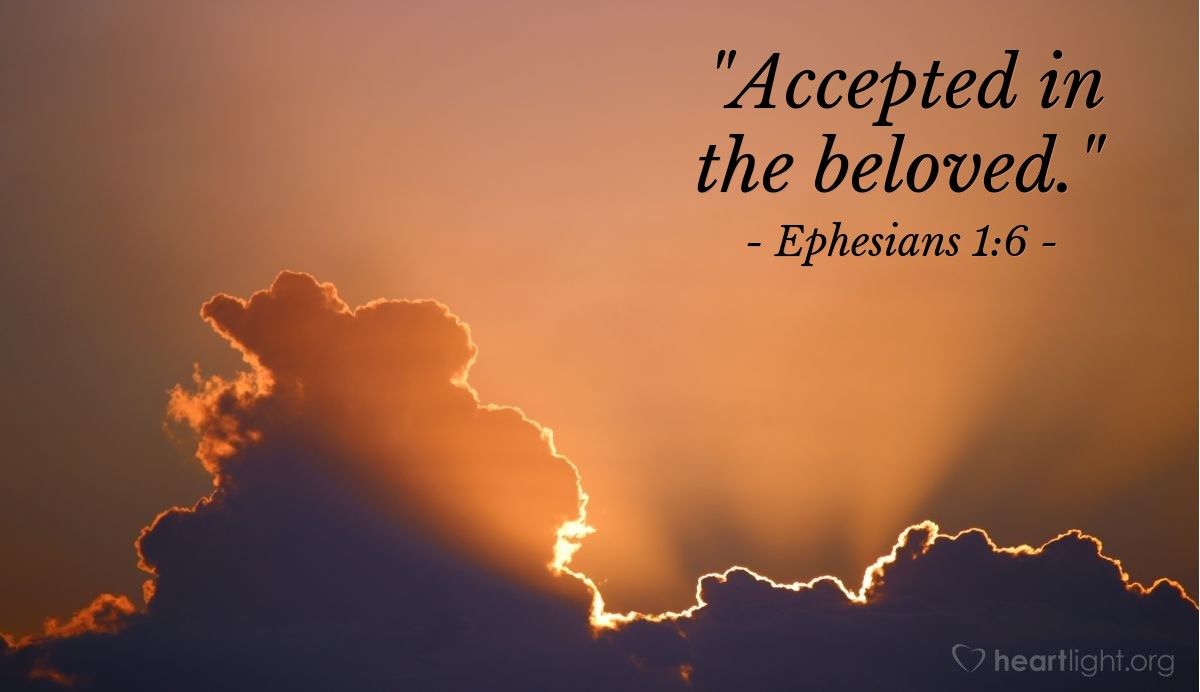 "Illustration of Ephesians 1:6 — ""Accepted in the beloved."""