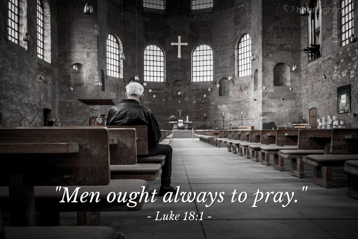 "Illustration of Luke 18:1 — ""Men ought always to pray."""