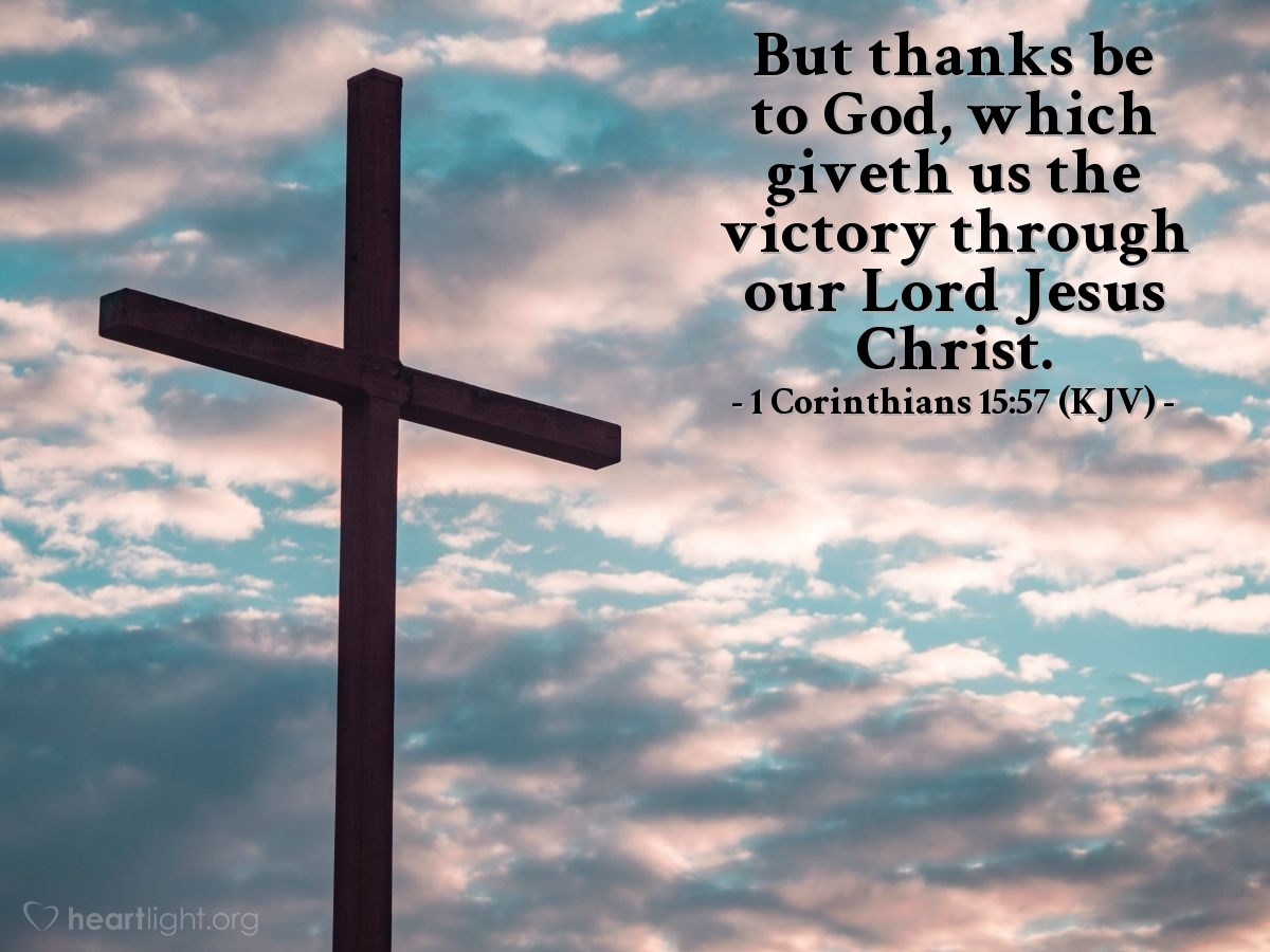 Illustration of 1 Corinthians 15:57 (KJV) — But thanks be to God, which giveth us the victory through our Lord Jesus Christ.