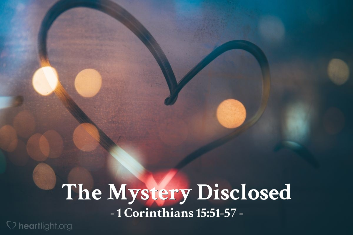 The Mystery Disclosed — 1 Corinthians 15:51-57