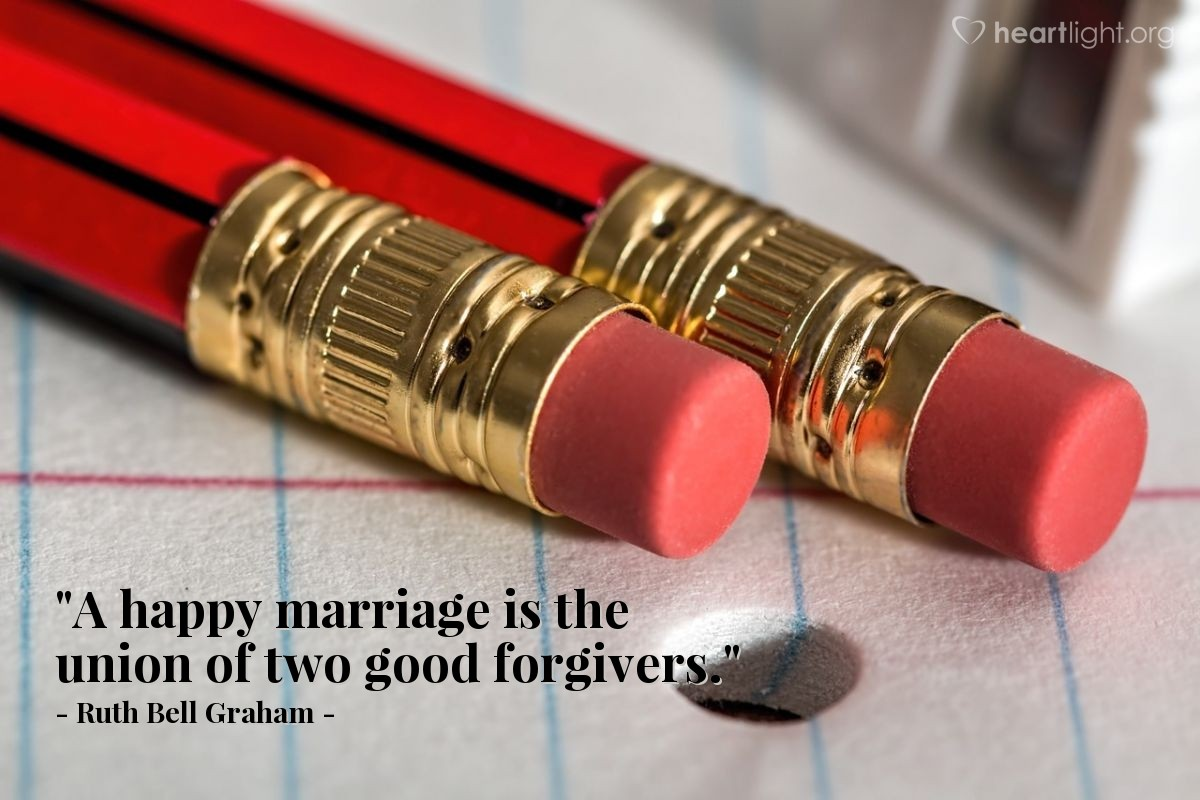 """Illustration of Ruth Bell Graham — """"A happy marriage is the union of two good forgivers."""""""