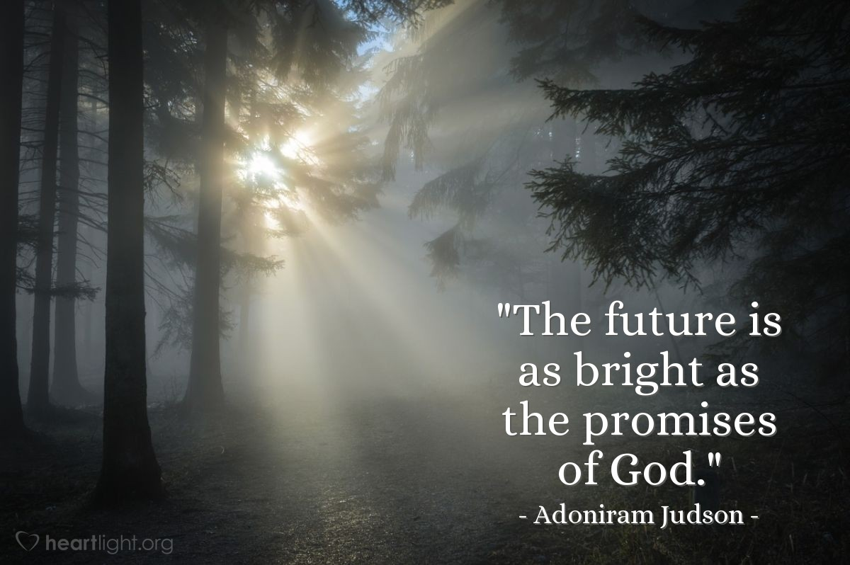 """Illustration of Adoniram Judson — """"The future is as bright as the promises of God."""""""