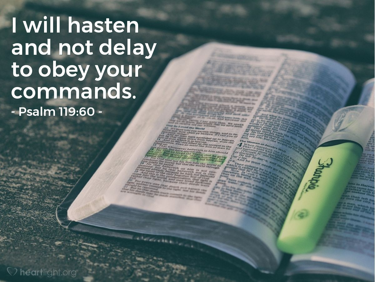 Illustration of Psalm 119:60 — I will hasten and not delay to obey your commands.