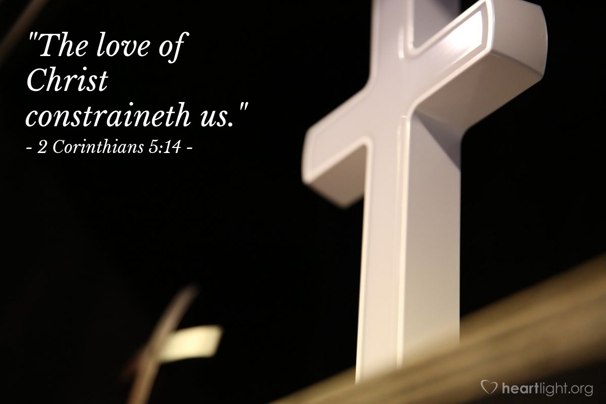 "Illustration of 2 Corinthians 5:14 — ""The love of Christ constraineth us."""