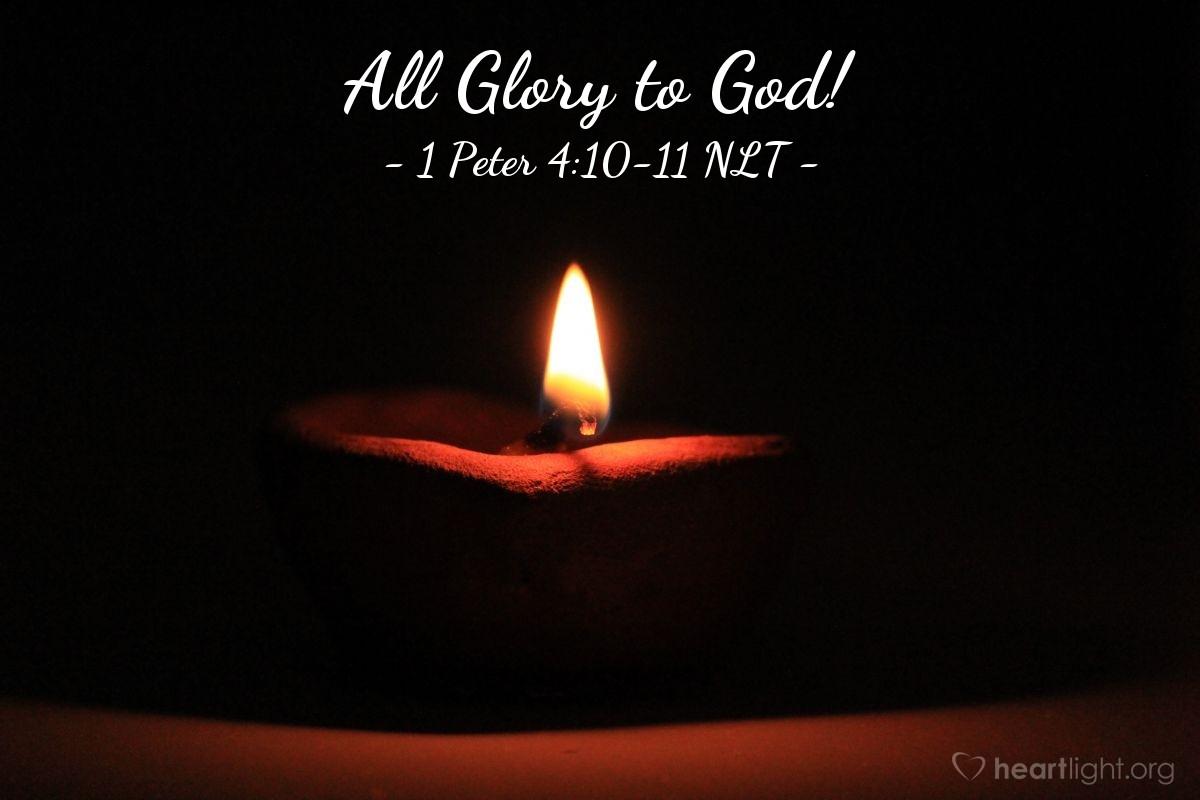 Illustration of 1 Peter 4:10-11 NLT —  Amen.