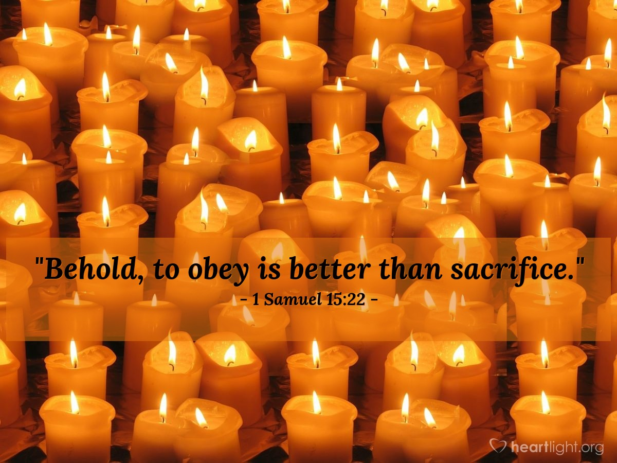 "Illustration of 1 Samuel 15:22 — ""Behold, to obey is better than sacrifice."""