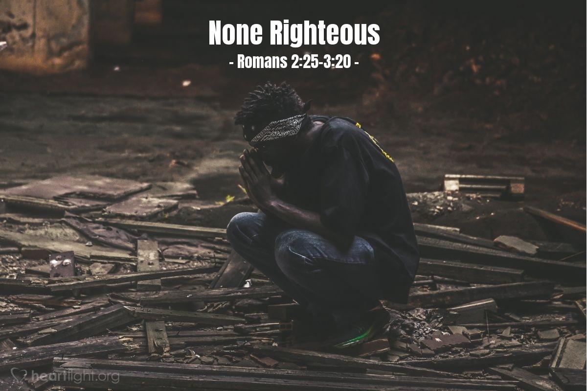 None Righteous — Romans 2:25-3:20