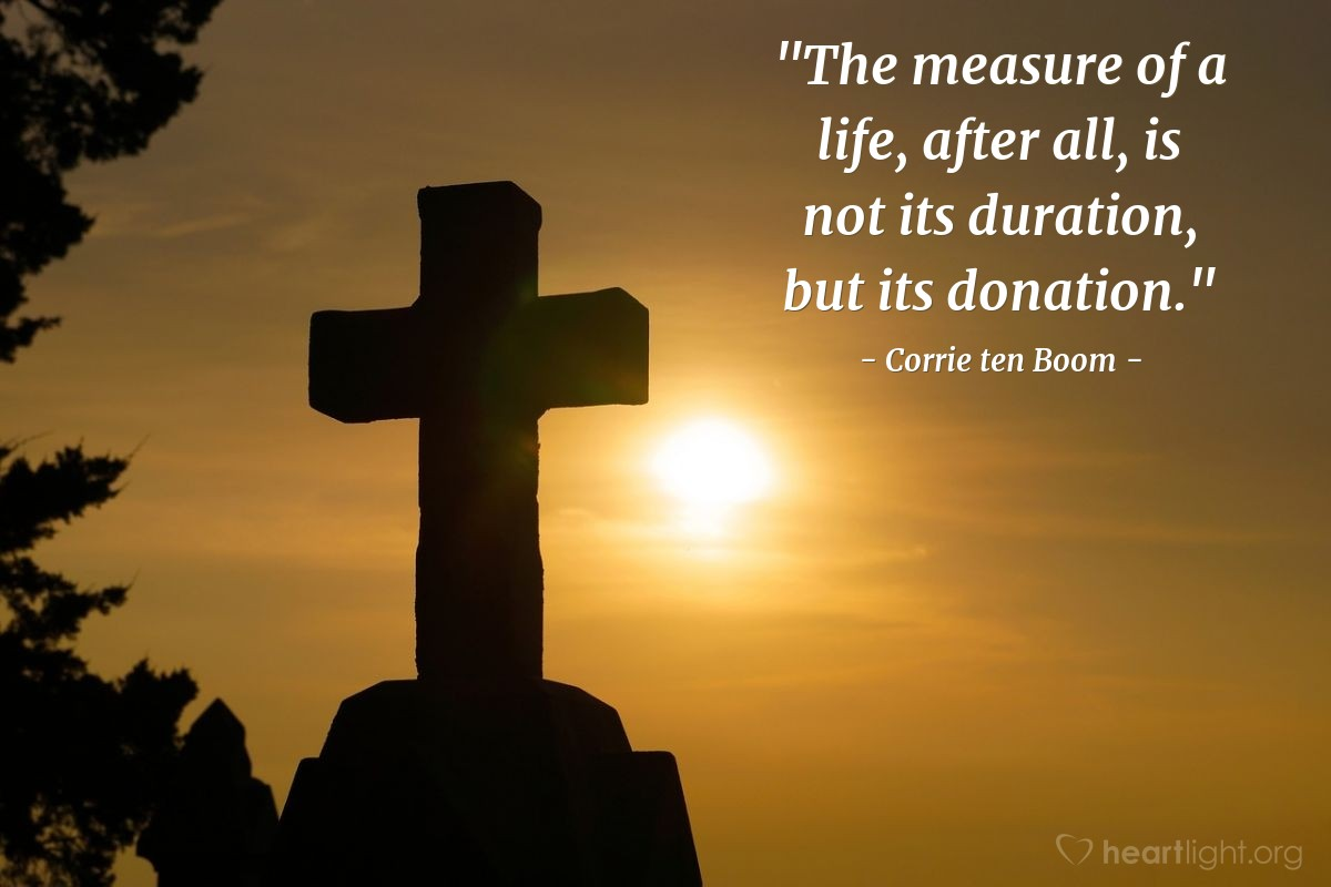 """Illustration of Corrie ten Boom — """"The measure of a life, after all, is not its duration, but its donation."""""""