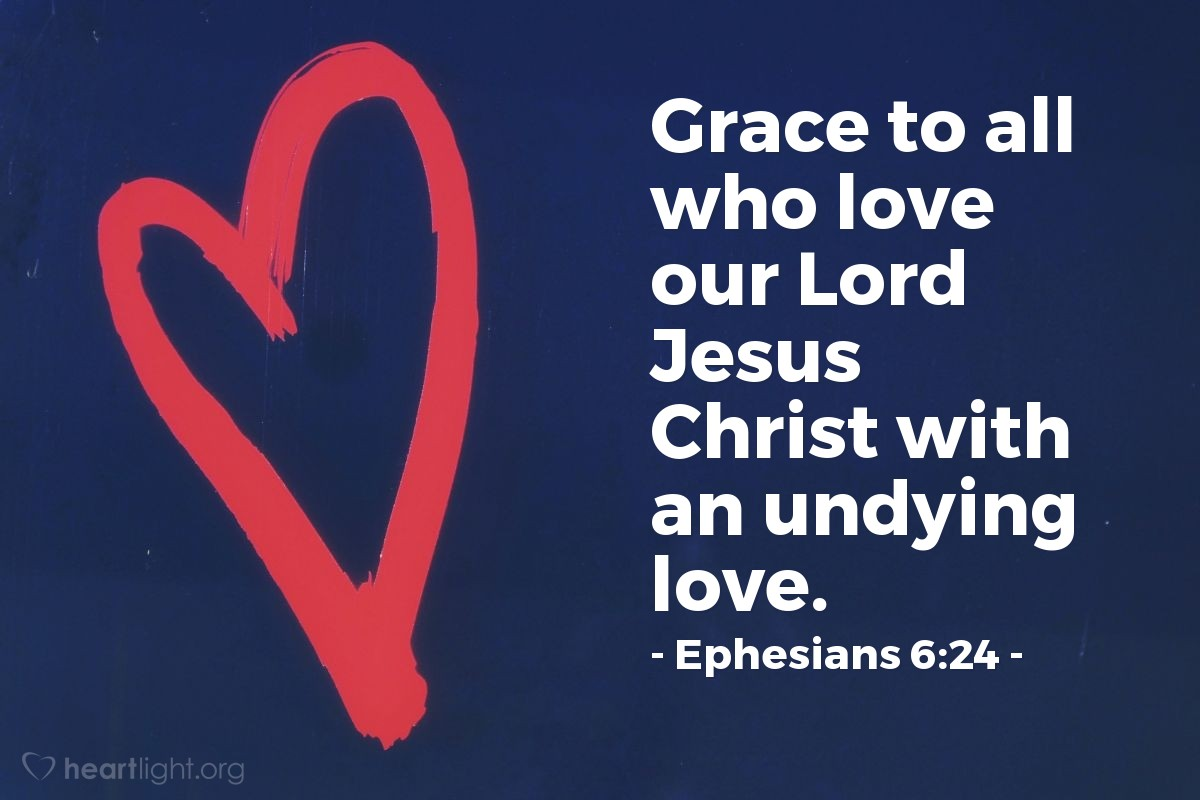 Illustration of Ephesians 6:24 on Jesus