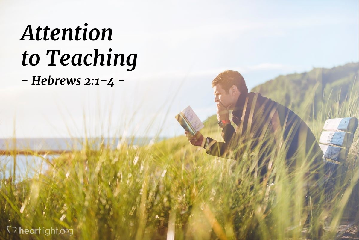 Attention to Teaching — Hebrews 2:1-4