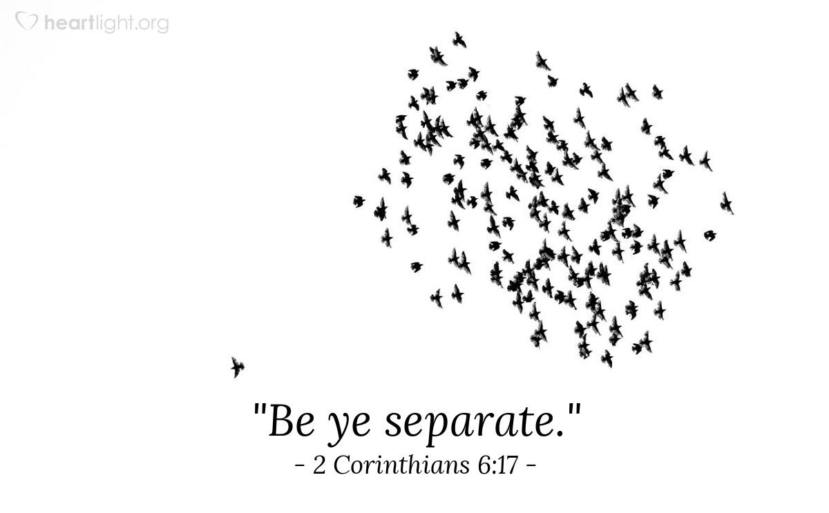 "Illustration of 2 Corinthians 6:17 — ""Be ye separate."""