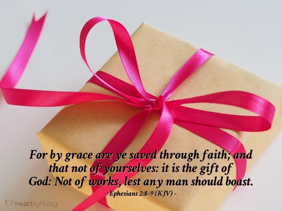 Ephesians 2:8-9 (KJV) — Today's Verse for Tuesday, February 8, 2000