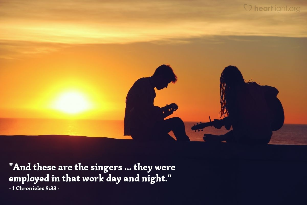 "Illustration of 1 Chronicles 9:33 — ""And these are the singers ... they were employed in that work day and night."""