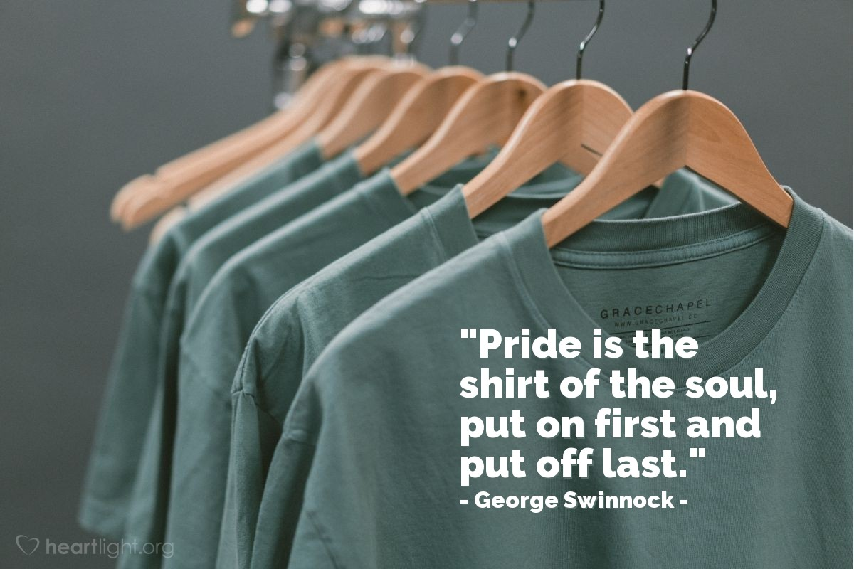 """Illustration of George Swinnock — """"Pride is the shirt of the soul, put on first and put off last."""""""