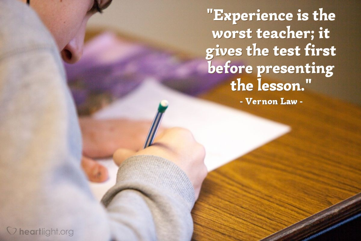 "Illustration of Vernon Law — ""Experience is the worst teacher; it gives the test first before presenting the lesson."""
