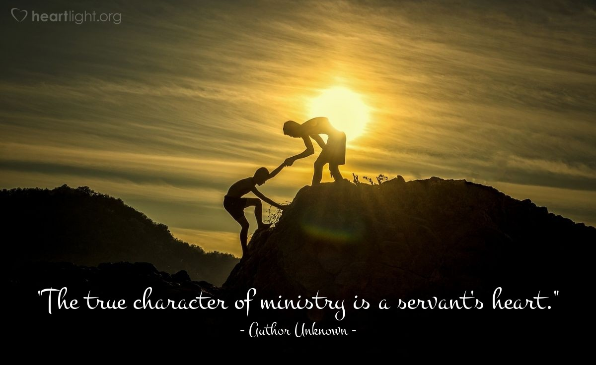 """Illustration of Author Unknown — """"The true character of ministry is a servant's heart."""""""