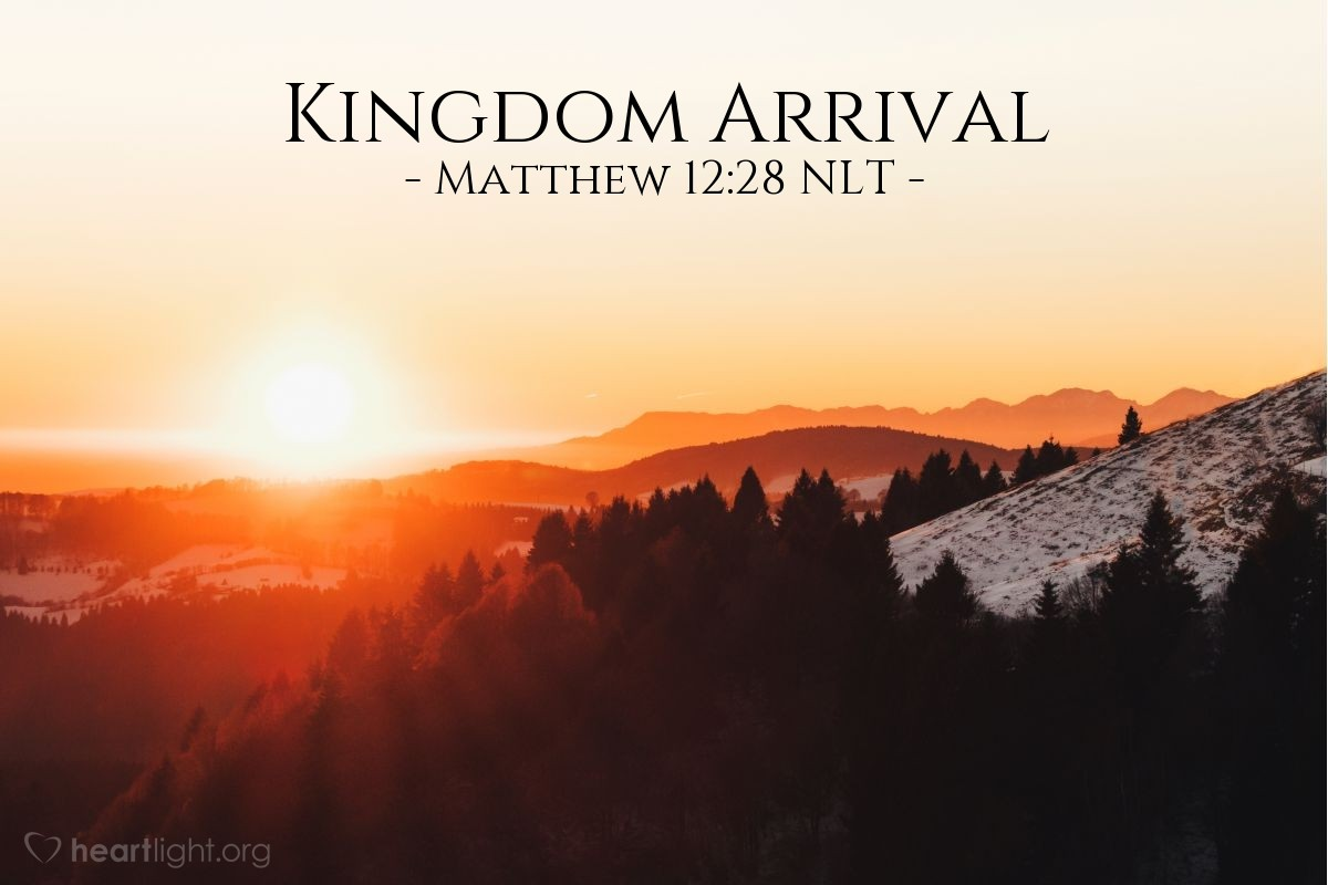 """Illustration of Matthew 12:28 NLT — [Jesus:] """"But if I am casting out demons by the Spirit of God, then the Kingdom of God has arrived among you."""""""