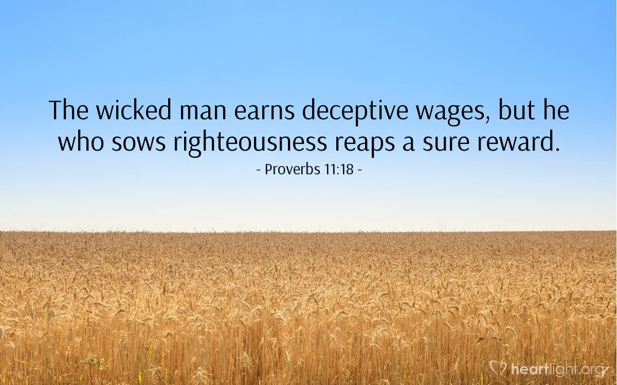 Illustration of Proverbs 11:18 — The wicked man earns deceptive wages, but he who sows righteousness reaps a sure reward.