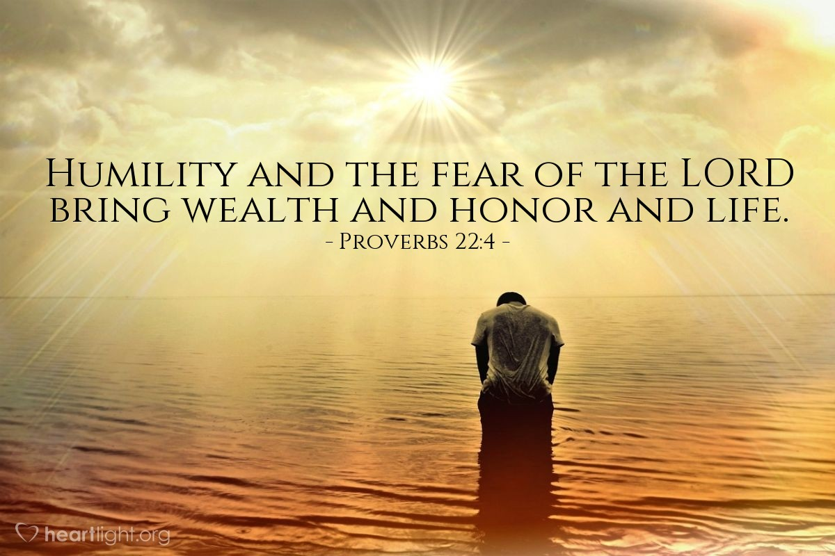 Illustration of Proverbs 22:4 — Humility and the fear of the LORD bring wealth and honor and life.