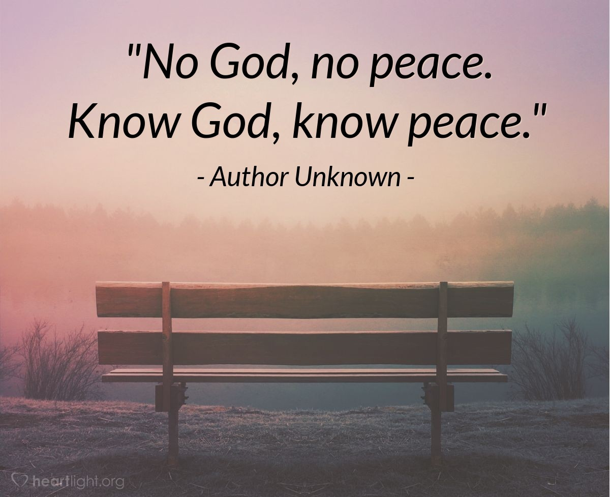 """Illustration of Author Unknown — """"No God, no peace. Know God, know peace."""""""