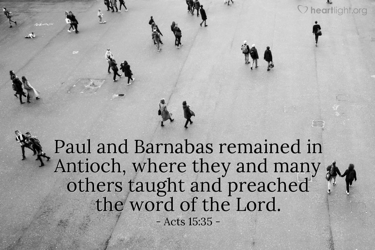 Illustration of Acts 15:35 — Paul and Barnabas remained in Antioch, where they and many others taught and preached the word of the Lord.