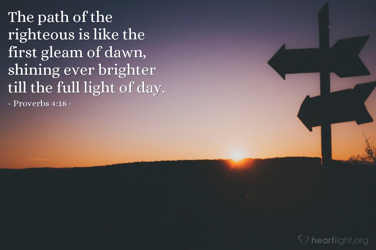 Illustration of Proverbs 4:18 — The path of the righteous is like the first gleam of dawn, shining ever brighter till the full light of day.