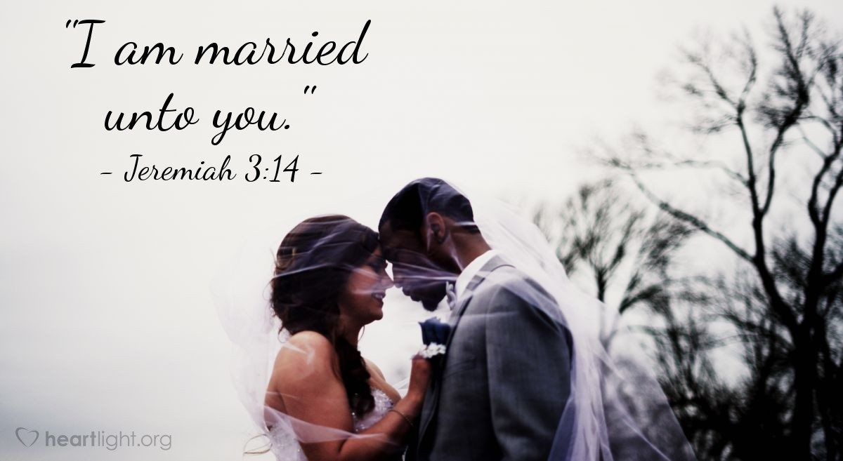 "Illustration of Jeremiah 3:14 — ""I am married unto you."""