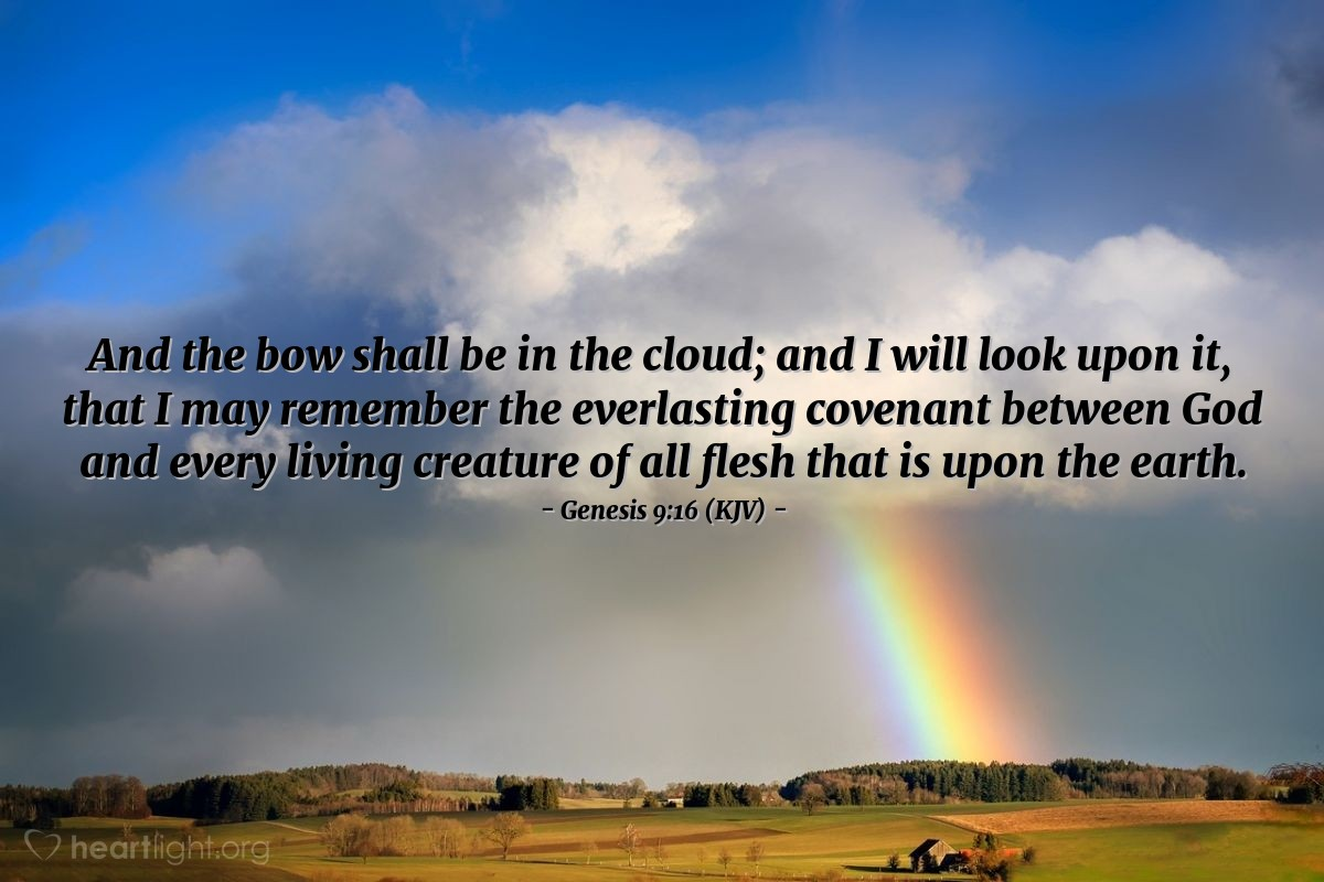 Illustration of Genesis 9:16 (KJV) — And the bow shall be in the cloud; and I will look upon it, that I may remember the everlasting covenant between God and every living creature of all flesh that is upon the earth.