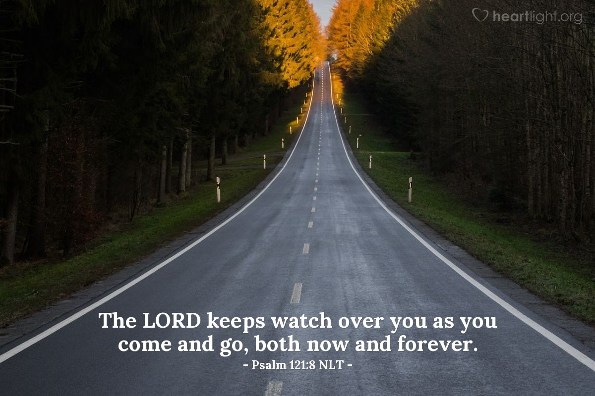Illustration of Psalm 121:8 NLT — The LORD keeps watch over you as you come and go, both now and forever.