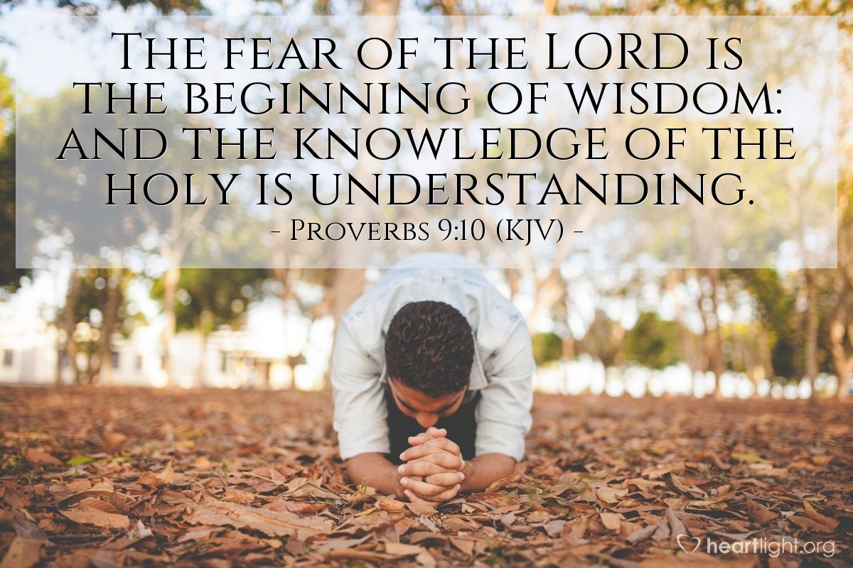 Illustration of Proverbs 9:10 (KJV) — The fear of the LORD is the beginning of wisdom: and the knowledge of the holy is understanding.