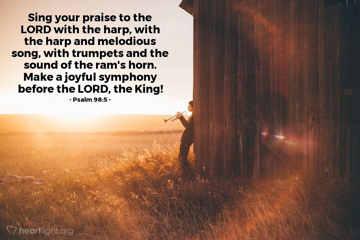 Illustration of Psalm 98:5 — Sing your praise to the LORD with the harp, with the harp and melodious song, with trumpets and the sound of the ram's horn. Make a joyful symphony before the LORD, the King!