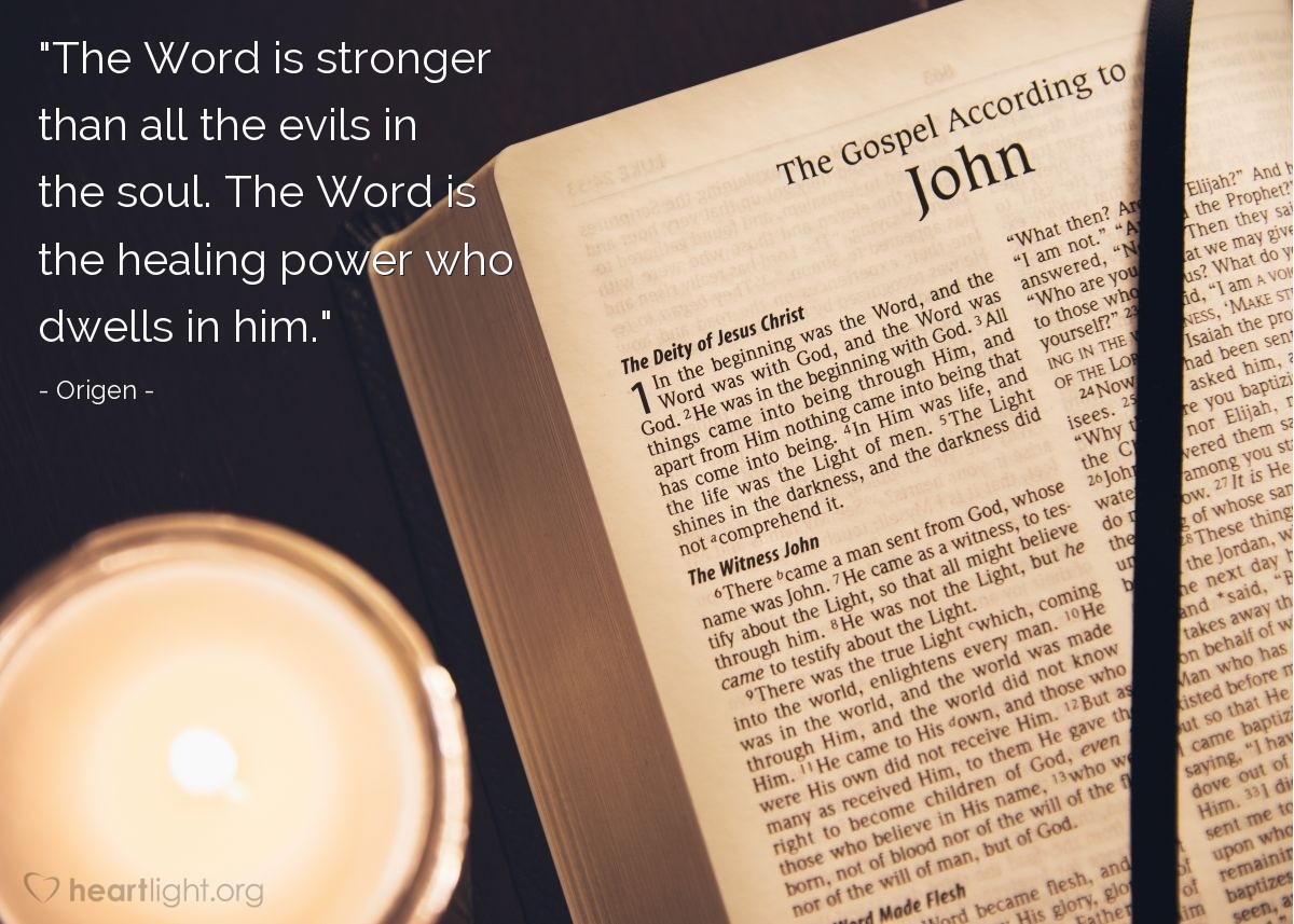 """Illustration of Origen — """"The Word is stronger than all the evils in the soul.  The Word is the healing power who dwells in him."""""""