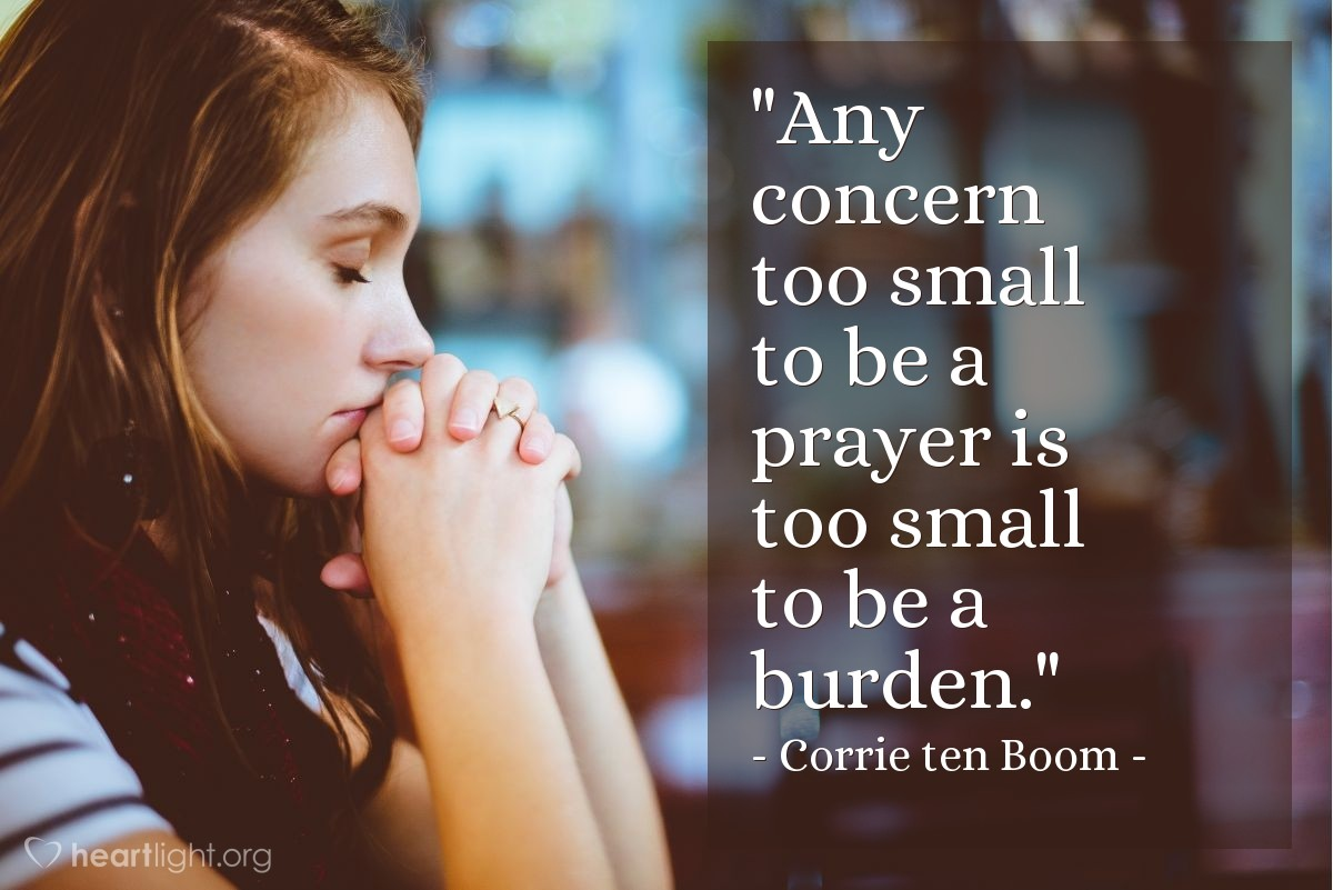 """Illustration of Corrie ten Boom — """"Any concern too small to be a prayer is too small to be a burden."""""""