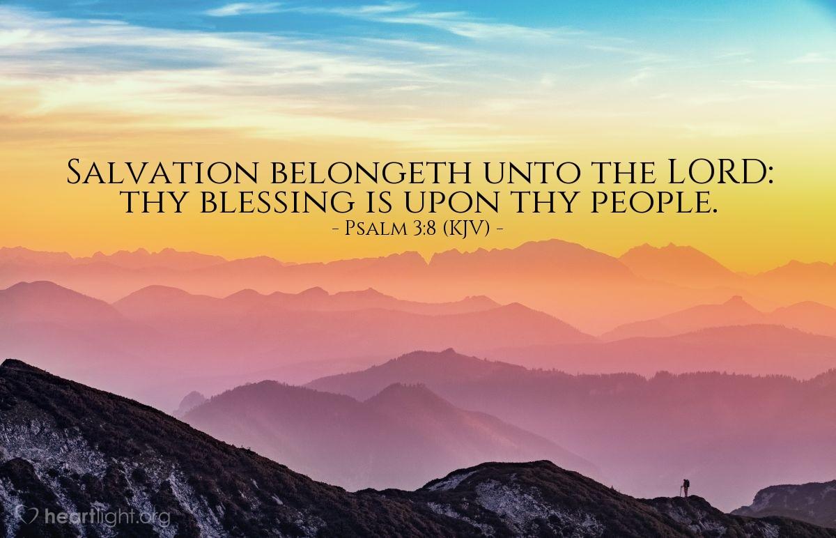 Psalm 3:8 (KJV) — Today's Verse for Saturday, December 9, 2017