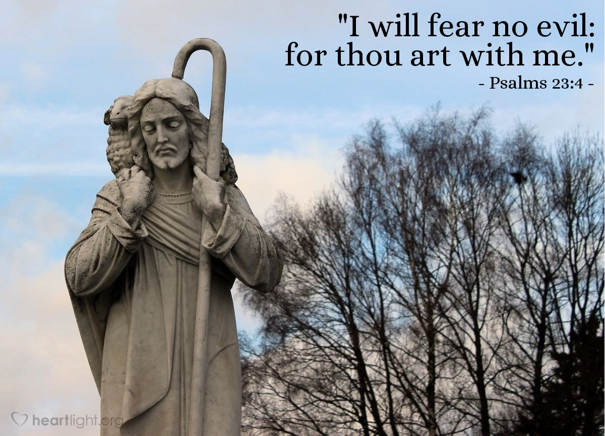 """Illustration of Psalms 23:4 — """"I will fear no evil: for thou art with me."""""""