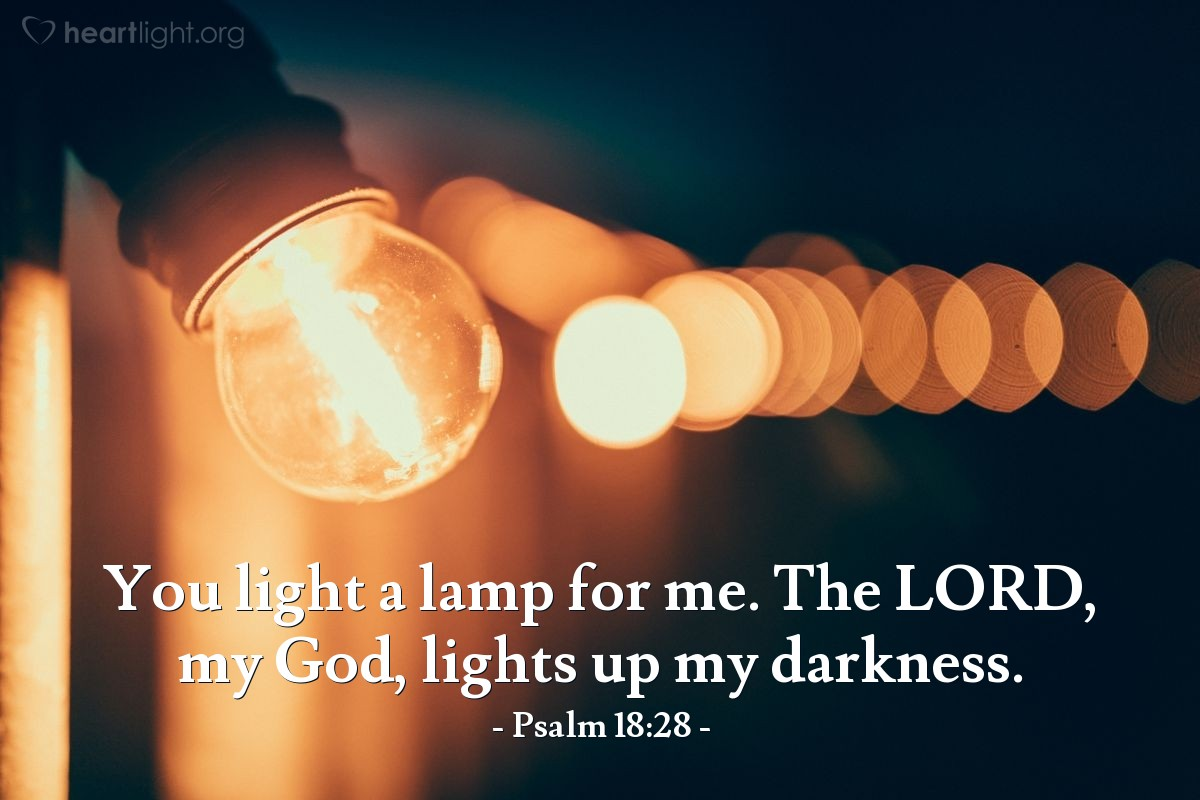Illustration of Psalm 18:28 — You light a lamp for me. The LORD, my God, lights up my darkness.