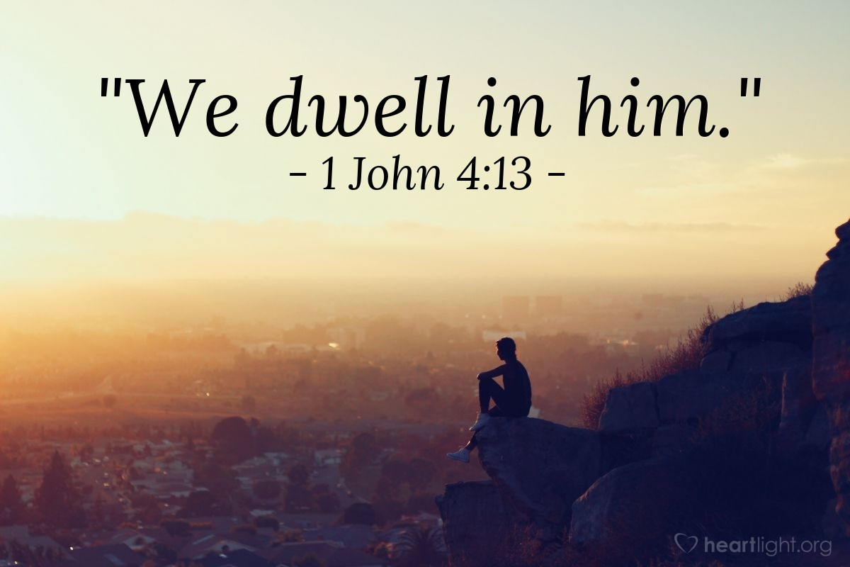 "Illustration of 1 John 4:13 — ""We dwell in him."""
