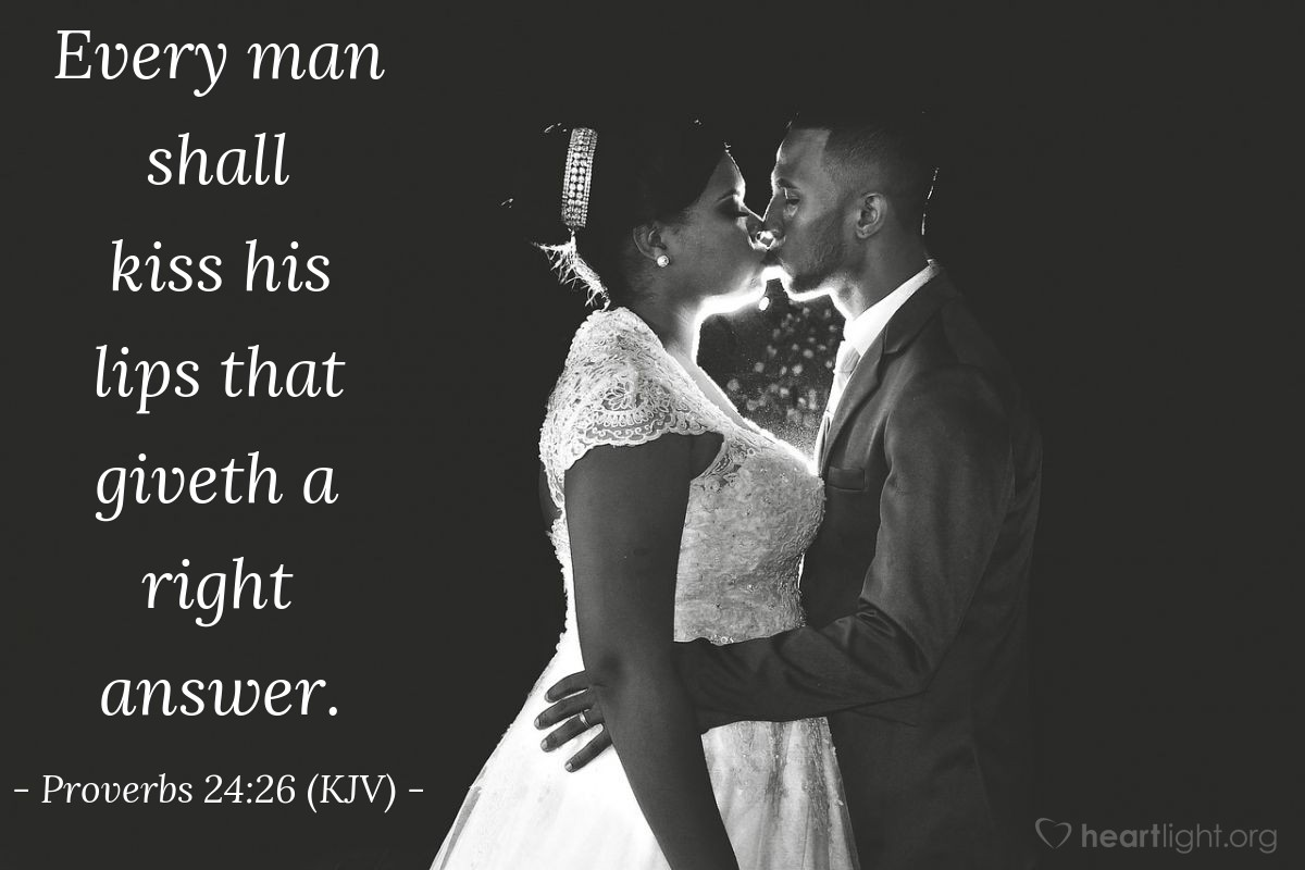 Illustration of Proverbs 24:26 (KJV) — Every man shall kiss his lips that giveth a right answer.