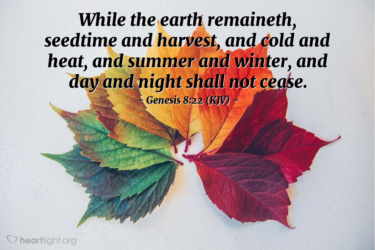 Illustration of Genesis 8:22 (KJV) — While the earth remaineth, seedtime and harvest, and cold and heat, and summer and winter, and day and night shall not cease.