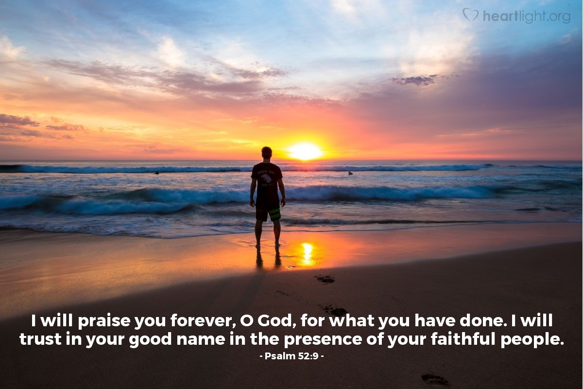 Illustration of Psalm 52:9 — I will praise you forever, O God, for what you have done. I will trust in your good name in the presence of your faithful people.
