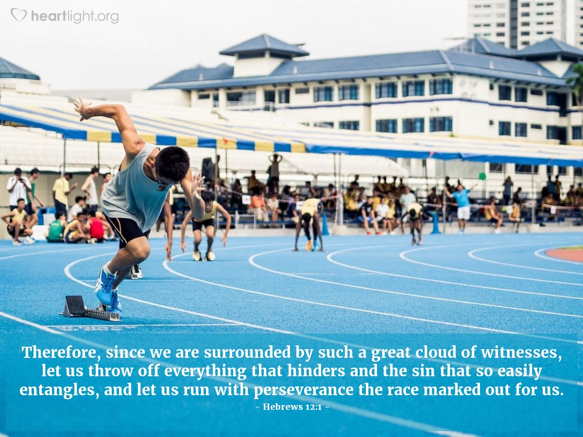 Illustration of Hebrews 12:1 — Therefore, since we are surrounded by such a great cloud of witnesses, let us throw off everything that hinders and the sin that so easily entangles, and let us run with perseverance the race marked out for us.
