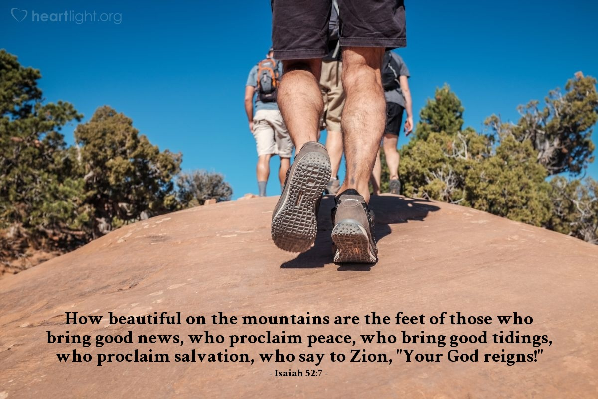 """Illustration of Isaiah 52:7 — How beautiful on the mountains are the feet of those who bring good news, who proclaim peace, who bring good tidings, who proclaim salvation, who say to Zion, """"Your God reigns!"""""""