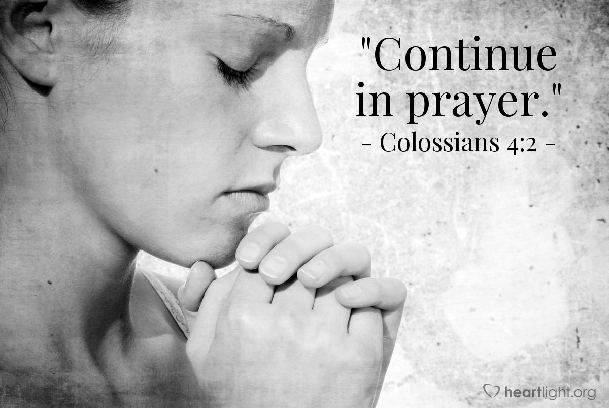 "Illustration of Colossians 4:2 — ""Continue in prayer."""
