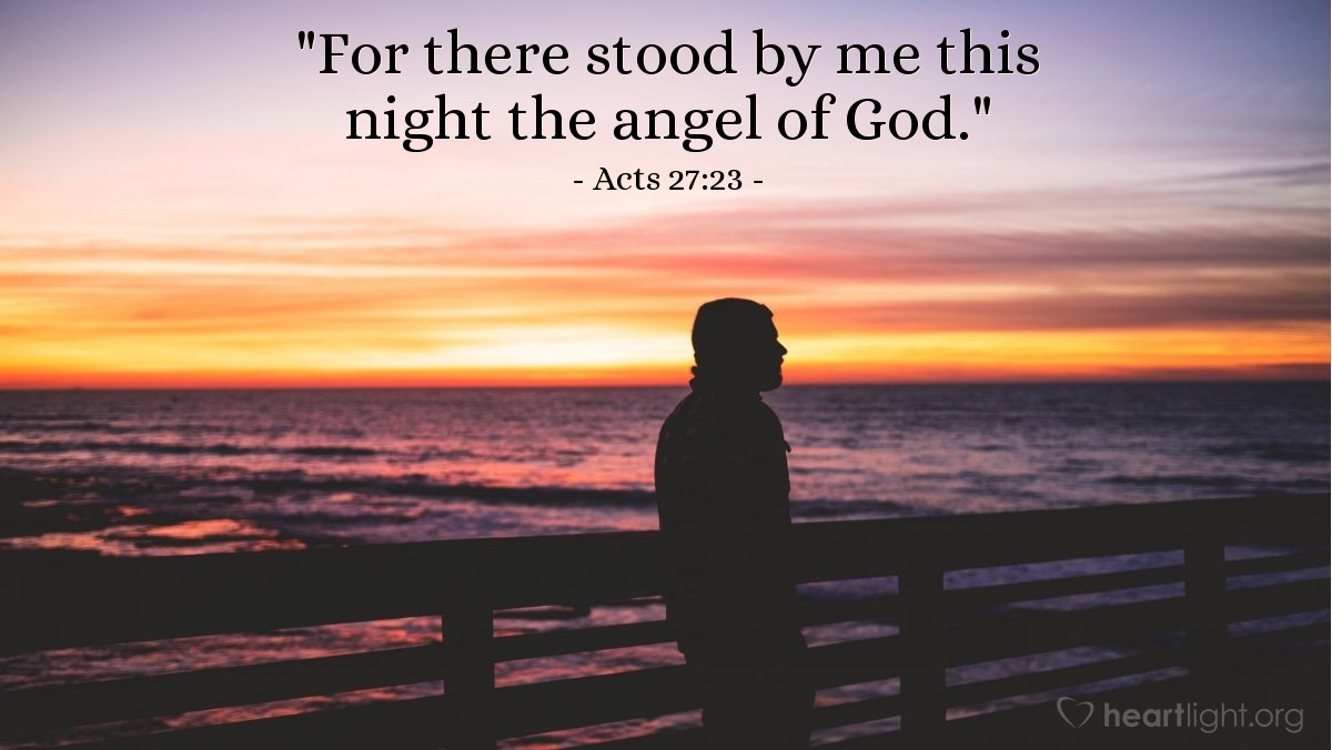 "Illustration of Acts 27:23 — ""For there stood by me this night the angel of God."""