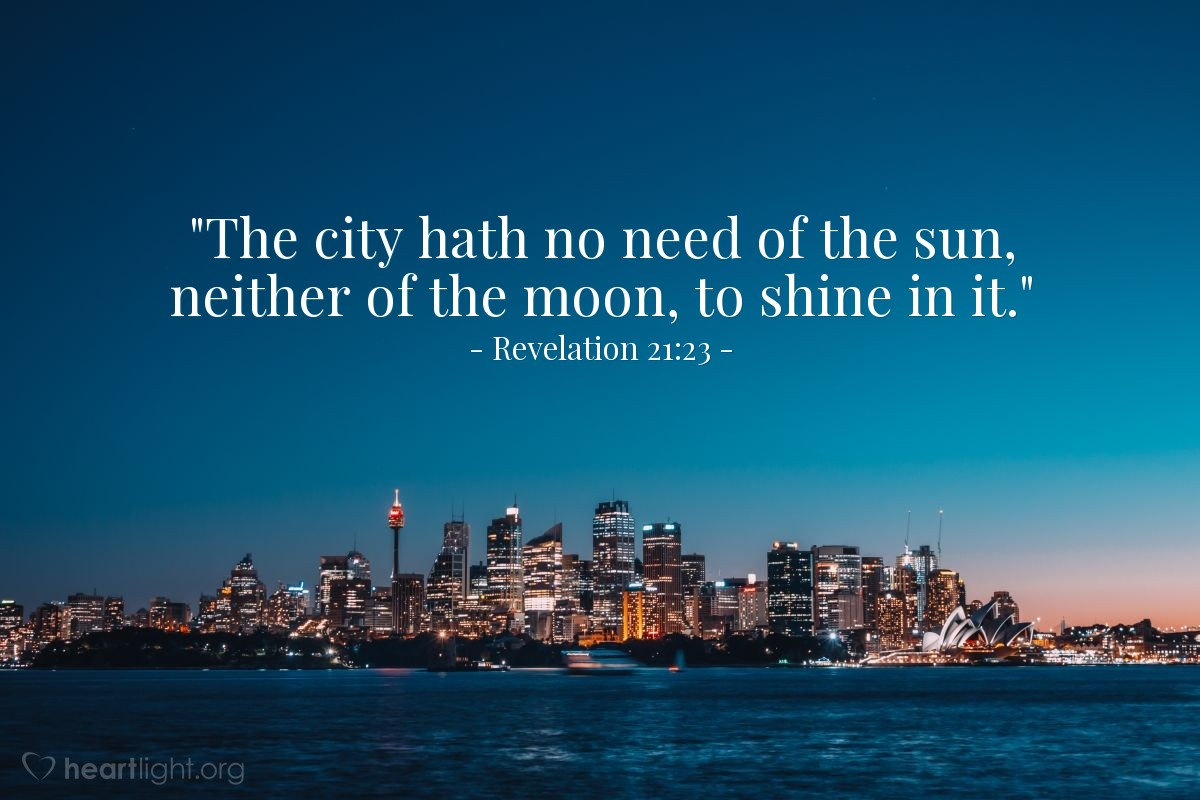 "Illustration of Revelation 21:23 — ""The city hath no need of the sun, neither of the moon, to shine in it."""
