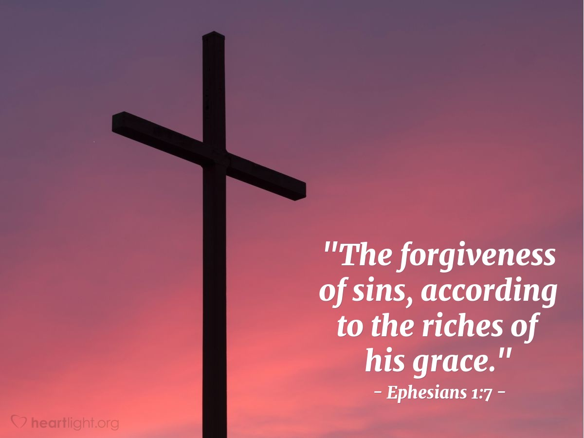 "Illustration of Ephesians 1:7 — ""The forgiveness of sins, according to the riches of his grace."""