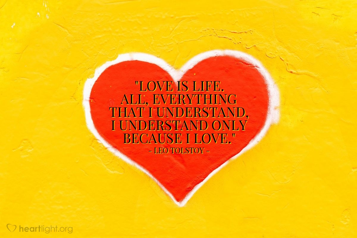 """Illustration of Leo Tolstoy — """"Love is life. All, everything that I understand, I understand only because I love."""""""