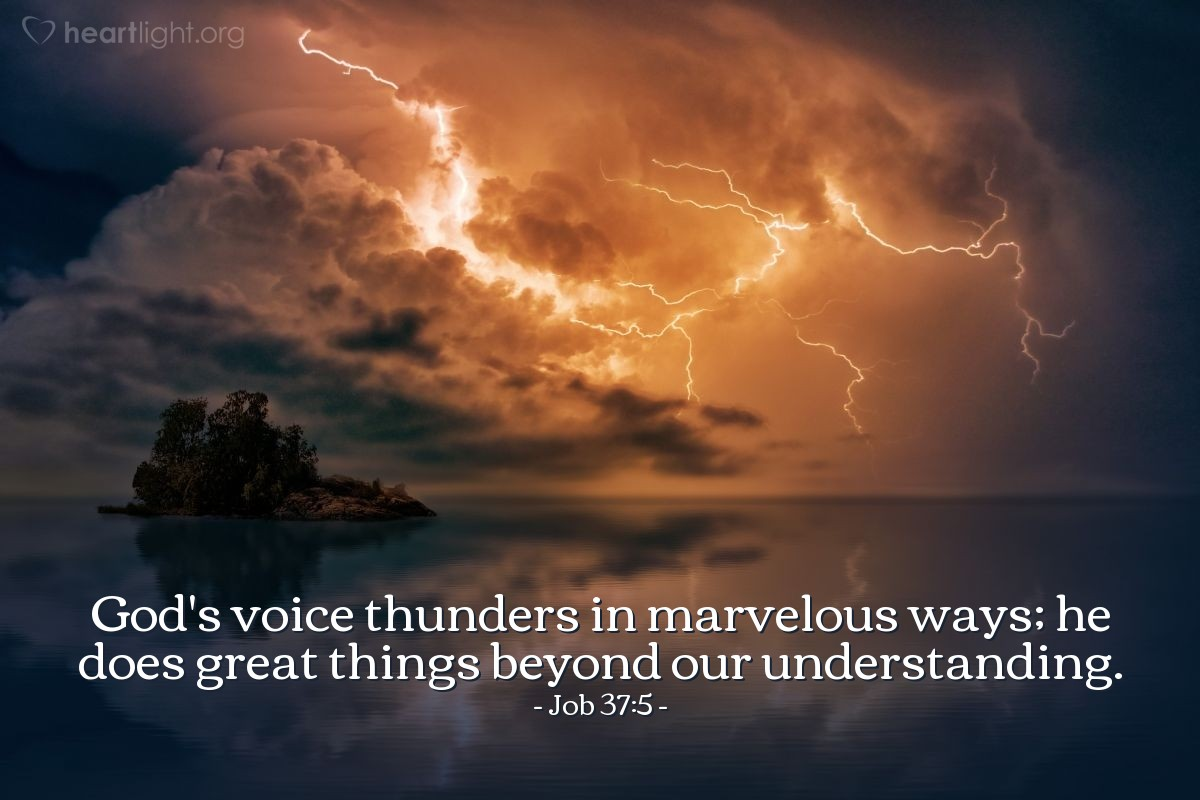 Illustration of Job 37:5 — God's voice thunders in marvelous ways; he does great things beyond our understanding.
